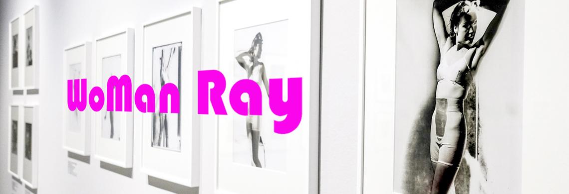 Mostra WoMan Ray a Camera