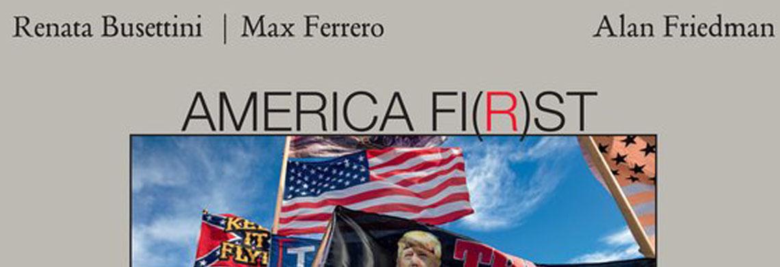 America Fi(r)st: Max Ferrero e Renata Busettini presentano il reportage nell'America di Trump